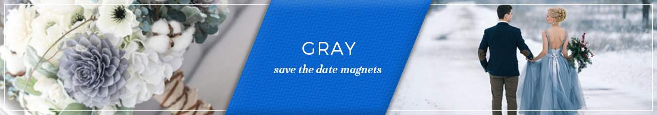 Gray Save the Date Magnets Banner Image